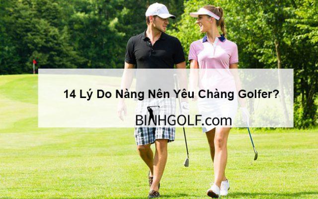 14 lý do nàng nên yêu chàng golfer?