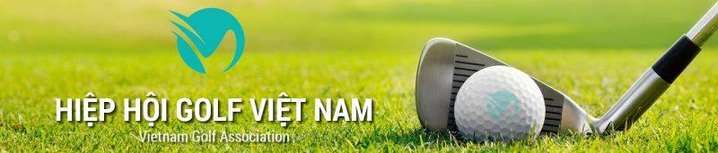 Hiệp hội Golf Việt Nam (VGA) Là Gì? Hoạt Động Ra Sao? Chủ Tịch VGA Là Ai?